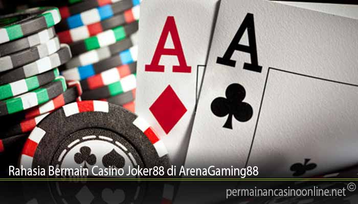 Rahasia Bermain Casino Joker88 di ArenaGaming88